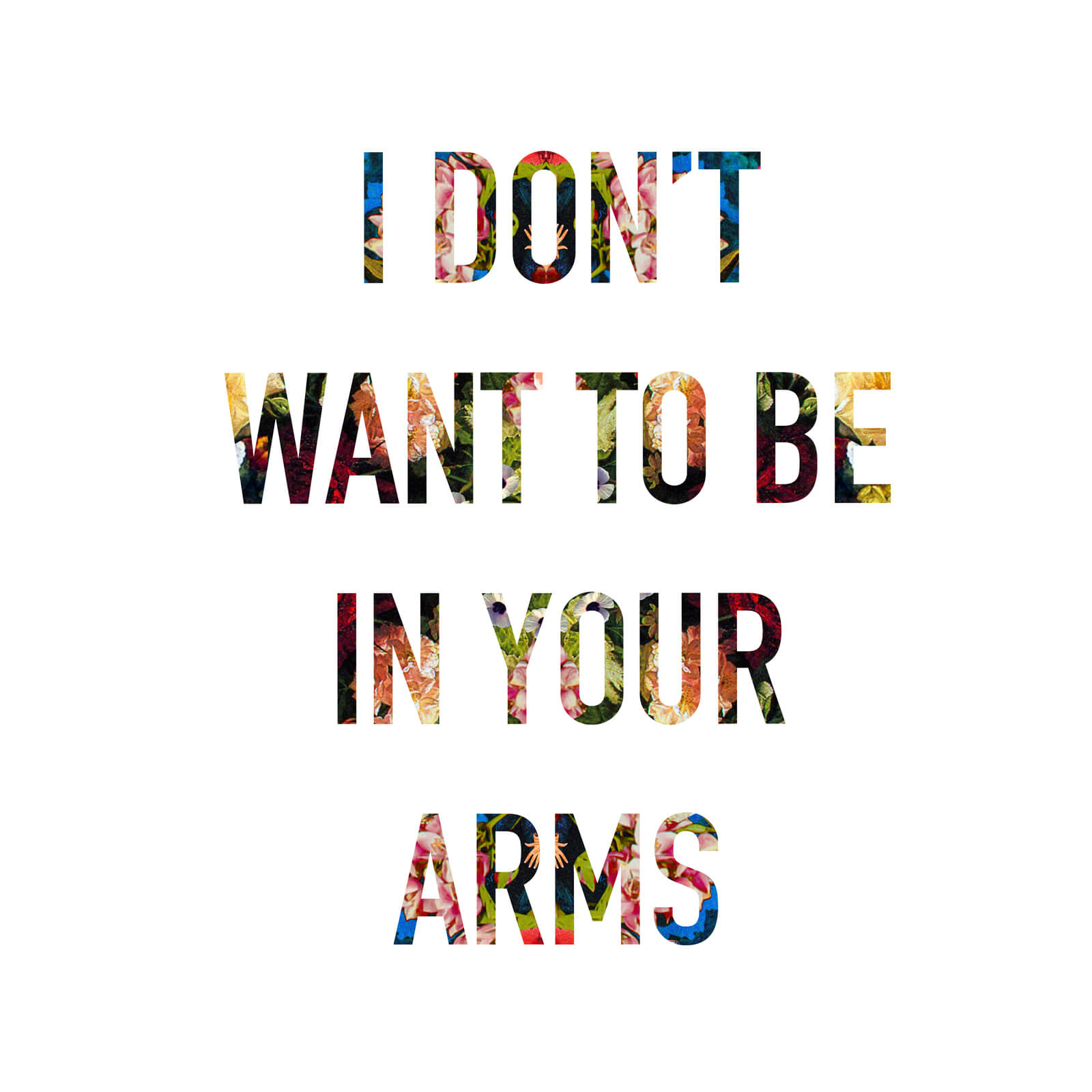i-dont-want-to-be-in-your-arms1